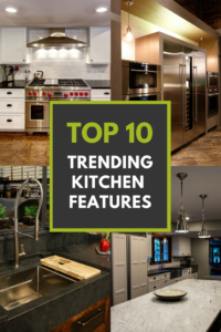 Top 10 Trending Kitchen Features