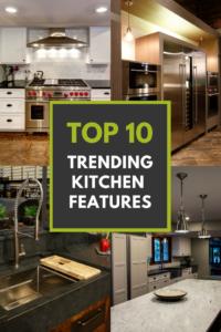 Top 10 Trending Kitchen Features